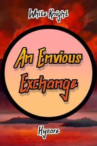 An Envious Exchange (White Knight Volume One)