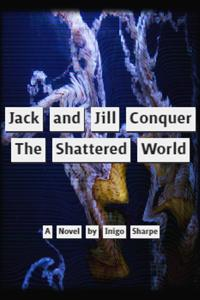 Jack and Jill Conquer the Shattered World