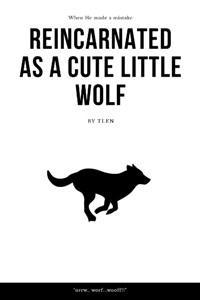 Reincarnated as a cute little wolf!