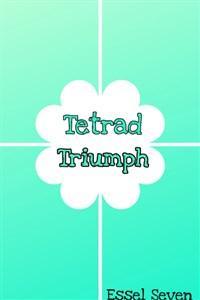 Tetrad Triumph