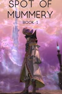 Spot of Mummery: Book 1