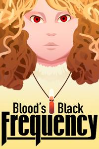 Blood's Black Frequency