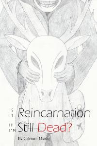 Is it Reincarnation if I'm Still Dead?