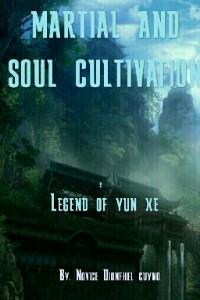 Martial and Soul Cultivation: Yun Xe