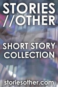 STORIES // OTHER - Short Story Collection