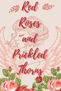 Red Roses and Prickled Thorns