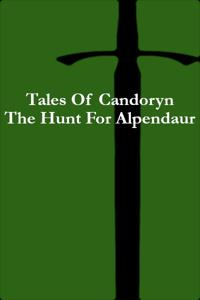Tales Of Candoryn: The Hunt For Alpendaur
