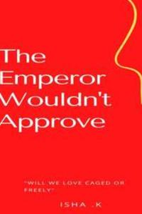The Emperor Wouldn't Approve(GL)