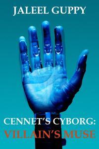 Cennet's Cyborg - Villain's Muse