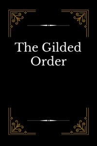The Gilded Order