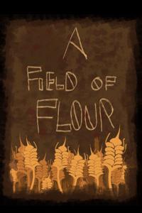 A Field of Flour