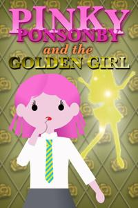 Pinky Ponsonby and the Golden Girl