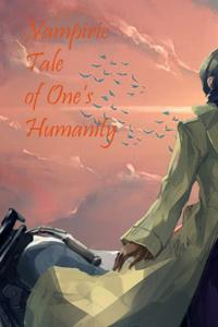 Vampiric Tale of One's Humanity