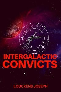 INTERGALACTIC CONVICTS