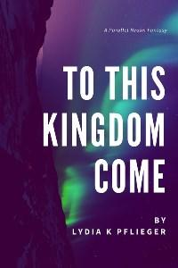 To This Kingdom Come