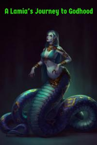 A Lamia's Journey to Godhood