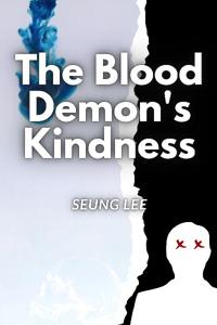 The Blood Demon's Kindness