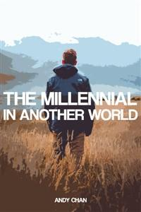 The Millennial In Another World