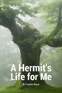 A Hermit's Life for Me