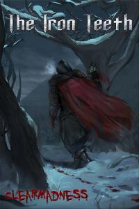 The Iron Teeth: A Goblin's Tale