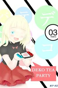 Volume 03 | Deko Tea Party - Modern Isekais Require Modern Solutions