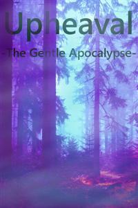 Upheaval - The Gentle Apocalypse