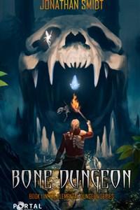 Bone Dungeon: Book 1 in the Elemental Dungeon Series