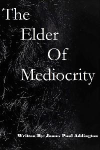 The Elder of Mediocrity