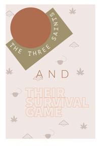 The Three Saints And Their Survival Game