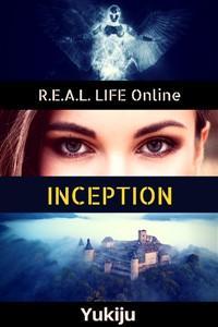 R.E.A.L. Life Online: Inception