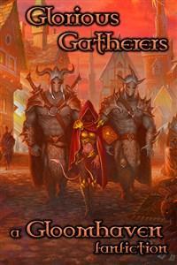 Gloomhaven: Glorious Gatherers