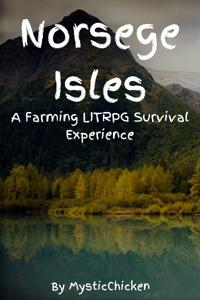 Norsege Isles: A Farming LITRPG Survival Experience
