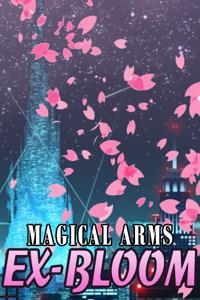 Magical Arms EX-Bloom