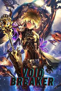Void Breaker: A Mages Reincarnation