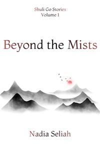 Shuli Go Stories Volume 1: Beyond the Mists