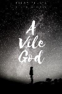 A Vile God
