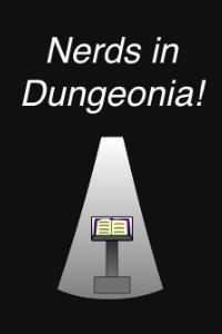 Nerds in Dungeonia!