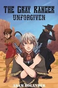 The Gray Ranger: Unforgiven