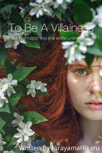 To Be a Villainess