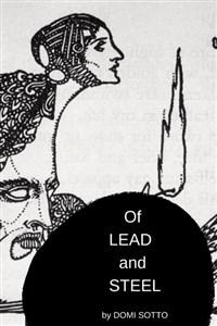 Of Lead and Steel