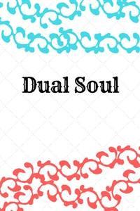 Dual Soul
