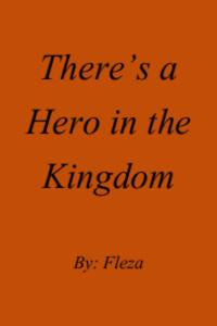 There's a Hero in the Kingdom