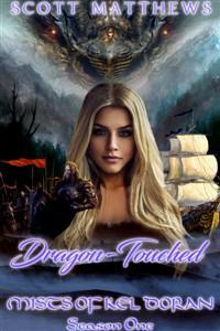 Mists of Kel Doran: Dragon-Touched - The Weave of Fate (Episode I)