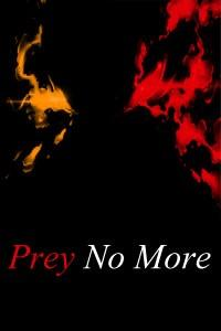Prey No More