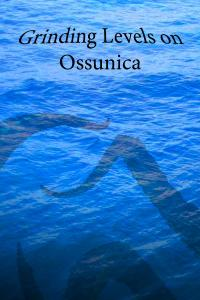 Grinding Levels on Ossunica