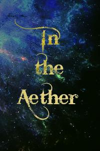 In the Aether