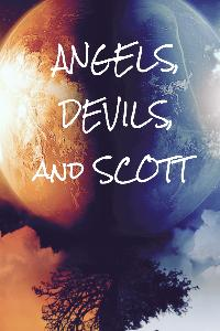 Angels, Devils, and Scott