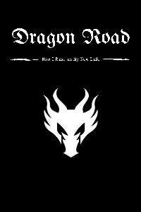 Dragon Road: How I Rise in My New Life