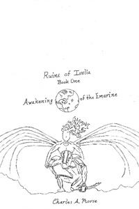 Ruins Of Isulia ~ Book 1 : Awakening of the Emarine (Second Draft)