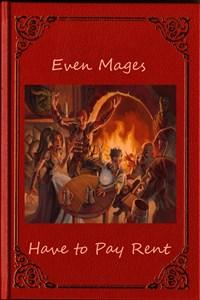 Even Mages Have to Pay Rent